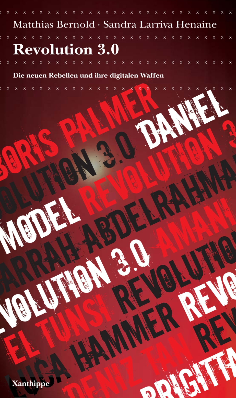 Das Buch von Matthias Bernold, Sandra Larriva: Revolution 3.0 Die neuen Rebellen und ihre digitalenWaffen